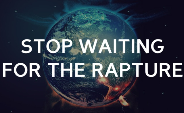 stop-waiting-for-the-rapture