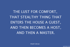 the-lust-for-comfort-that-stealthy-_khalil-gibran-quote